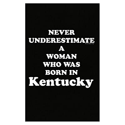 Never Underestimate A Woman Born In Kentucky - Poster
