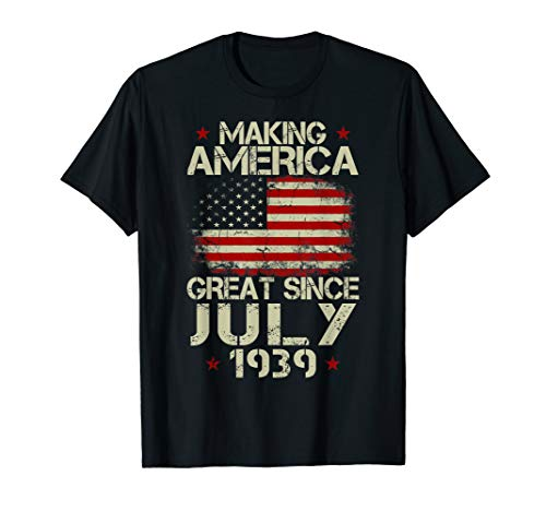 JULY 1939 Shirt 80 Year Old 80th Birthday Gift 1939 Yrs Tee