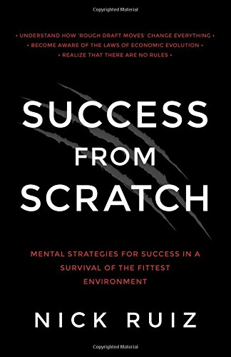 Read Online Success From Scratch: Mental Strategies for Success in a Survival of the Fittest Environment pdf epub