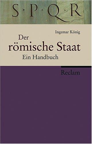 Der römische Staat: Ein Handbuch