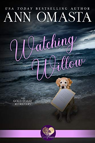Watching Willow (The Gold Coast Retrievers Book ()