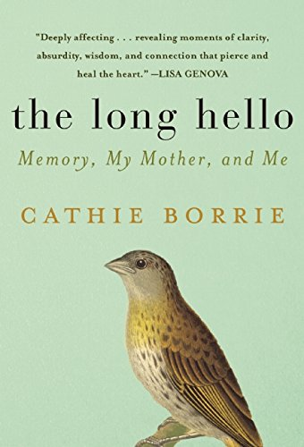 The Long Hello: Memory, My Mother, and Me - Readers Health ...
