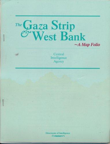 The Gaza Strip & West Bank: A Map Folio (SuDoc PREX 3.10/4:G 25/5) (Gaza Map Strip Israel)