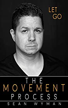 Let Go: The Movement Process by [Wyman, Sean]
