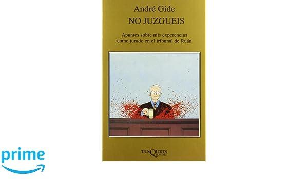 No juzguéis (Marginales): Amazon.es: Andre Gide: Libros