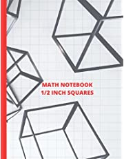 MATH NOTEBOOK 1/2 INCH SQUARES: Lined Graph Paper Composition Notebook [Large 8.5X11 inches] 2 squares per inch. CUBE COVER Paperback