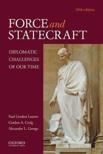 Force and Statecraft: Diplomatic Challenges of Our Time by Lauren, Paul Gordon Published by Oxford University Press, USA 5th (fifth) edition (2013) Paperback