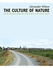 The Culture of Nature: North American Landscape from Disney to EXXON Valdez