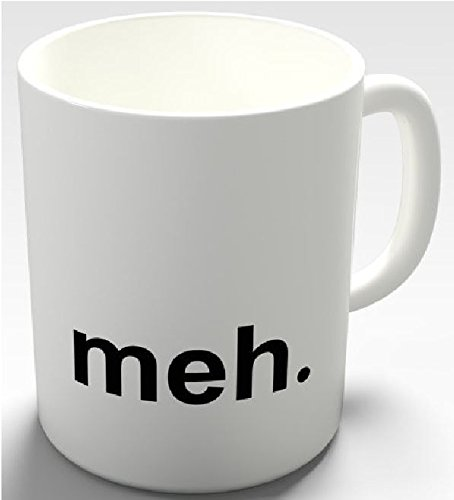 Funny Mug - Meh - 11 OZ Coffee Mugs - Funny Inspirational and sarcasm - By A Mug To Keep TM