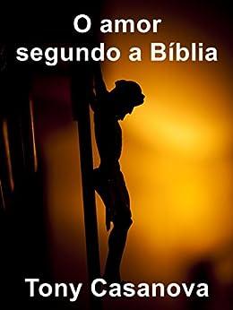 O amor segundo a Bíblia por [Casanova, Tony]
