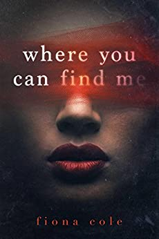 Where You Can Find Me by [Cole, Fiona]
