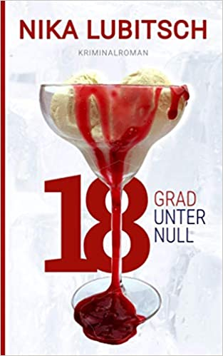 Por lo tanto T responsabilidad  18 Grad unter null: Kriminalroman: Amazon.de: Lubitsch, Nika: Bücher