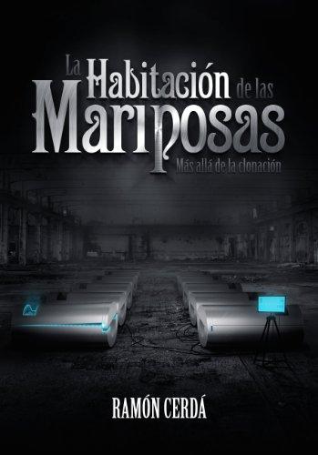 La Habitación de las Mariposas: Más allá de la clonación (Los orígenes de Consuelo el Espiritista nº 1) (Spanish ()