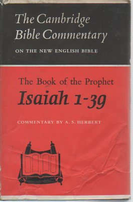 The Book of the Prophet Isaiah, 1-39 (Cambridge Bible Commentaries on the Old Testament) (Chapters 1-39)