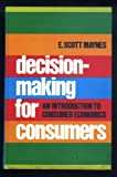 Decision-making for Consumers, Edwin S. Maynes, 0023783001