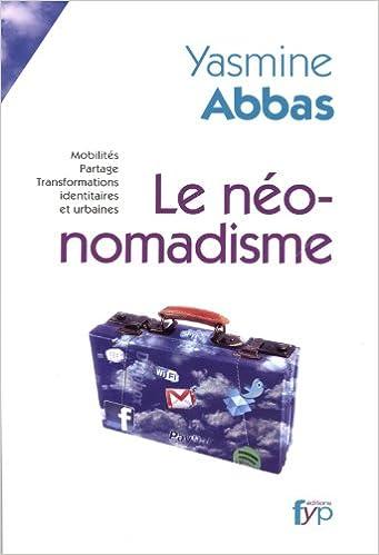 Livre Le néo-nomadisme. Mobilités, partage, transformations identitaires et urbaines epub, pdf