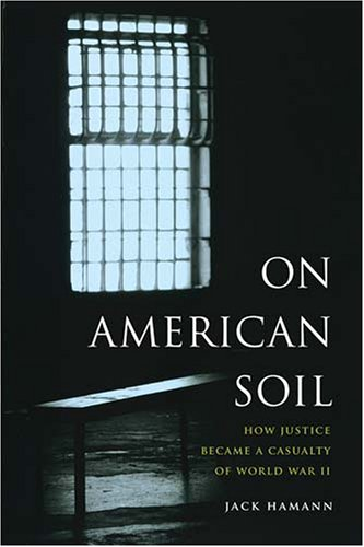 Search : On American Soil: How Justice Became a Casualty of World War II (V Ethel Willis White Books)
