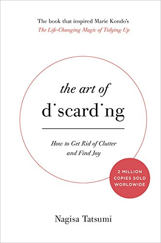 Book cover from The Art of Discarding: How to Get Rid of Clutter and Find Joy by Nagisa Tatsumi