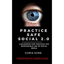 Practice Safe Social 2.0 Updated: A blueprint for teaching the responsible use of social media