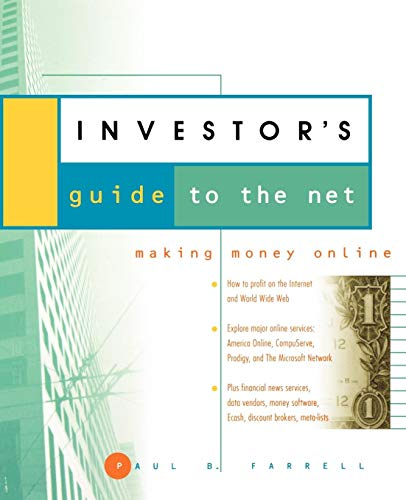 The Investor's Guide to the Net: Making Money Online (Best Angel Investor Sites)