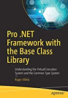 Pro .NET Framework with the Base Class Library Front Cover