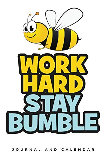 - Work Hard Stay Bumble: Blank Lined Journal with Calendar for Bee Keeper