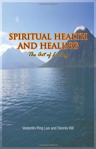 Spiritual Health and Healing: The Art of Living