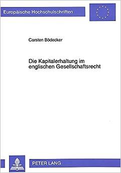 Book Die Kapitalerhaltung Im Englischen Gesellschaftsrecht (Europaeische Hochschulschriften / European University Studie)