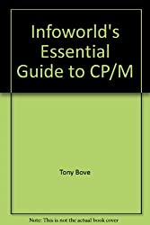 Infoworld's Essential Guide to CP/M