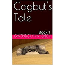 Cagbut's Tale: Book 1 (Cagbut's Tales)