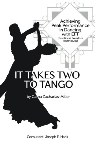 Download It Takes Two to Tango: Achieving Peak Performance in Dancing with EFT (Emotional Freedom Techniques) ebook