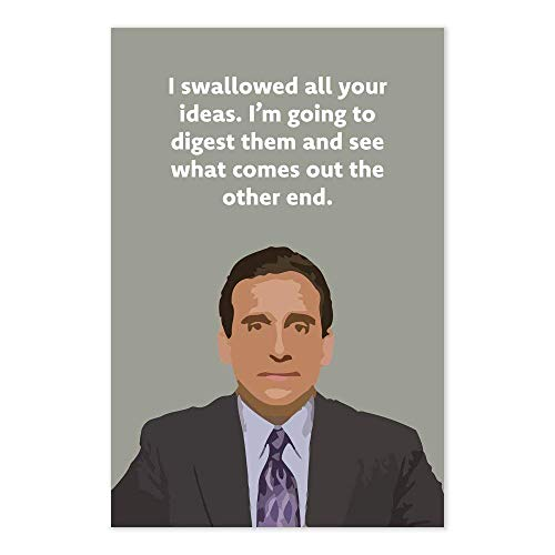 I Swallowed All Your Ideas Quote Poster - Funny The Office TV Show Art - Michael Scott Innovation Quote
