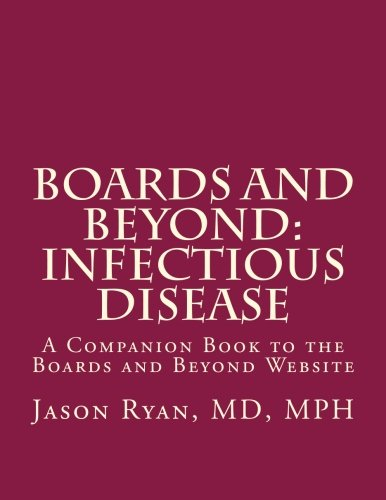 Boards and Beyond: Infectious Disease: A Companion Book to the Boards and Beyond Website