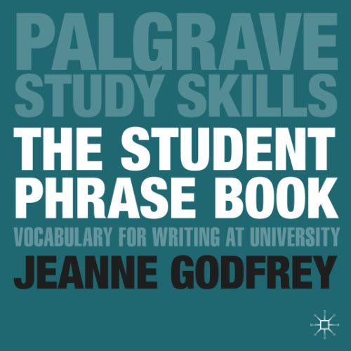 The Student Phrase Book: Vocabulary for Writing at University (Macmillan Study Skills)