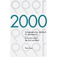 Schweizerisches Jahrbuch fuer Kirchenrecht. Band 5 (2000). Annuaire suisse de droit ecclésial. Volume 5 (2000)