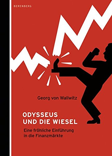 Odysseus und die Wiesel - Eine fröhliche Einführung in die Finanzmärkte