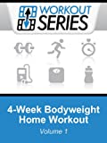 4-Week Bodyweight Home Workout (Workout Series Book 1)