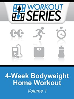 4-Week Bodyweight Home Workout (Workout Series Book 1) by [Ricafranca, Arnel]