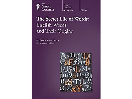 The Great Courses: The Secret Life of Words: English Words and Their Origins