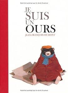vignette de 'Je suis un ours (Jean-François Dumont)'