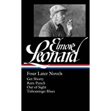 Elmore Leonard: Four Later Novels (LOA #280): Get Shorty / Rum Punch / Out of Sight / Tishomingo Blues (The Library of America)