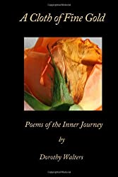 A Cloth of Fine Gold, Poems of the Inner Journey