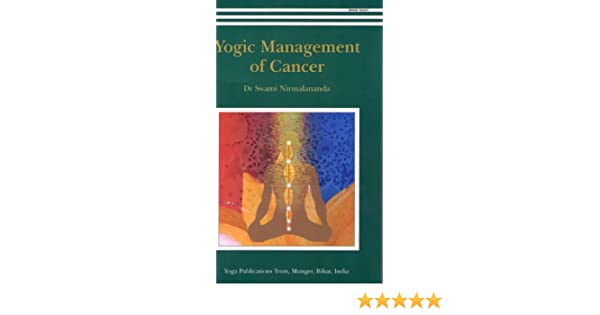 Yogic Management Of Cancer: Dr Swami Nirmalananda: 9788186336816