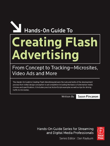Creating Flash Advertising: From Concept to Tracking—Microsites, Video Ads and More