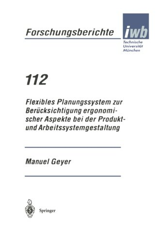 Flexibles Planungssystem zur Berücksichtigung ergonomischer Aspekte bei der Produkt- und Arbeitssystemgestaltung (iwb Fo