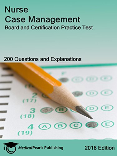 Nurse Case Management: Board and Certification Practice Test ...