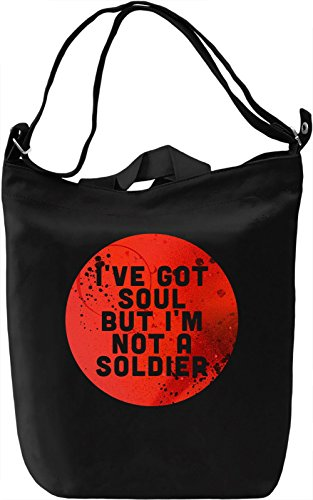 I've Got Soul But I'm Not a Soldier Borsa Giornaliera Canvas Canvas Day Bag| 100% Premium Cotton Canvas| DTG Printing|
