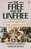 The Free and the Unfree, Peter N. Carroll and David W. Noble, 0140228276