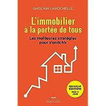 L'immobilier à la portée de tous: Les meilleures stratégies pour s'enrichir (Affaires) (French Edition)