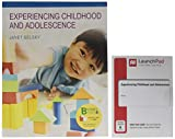 img - for Loose-leaf Version for Experiencing Childhood and Adolescence & LaunchPad for Experiencing Childhood and Adolescence (Six-Month Access) book / textbook / text book